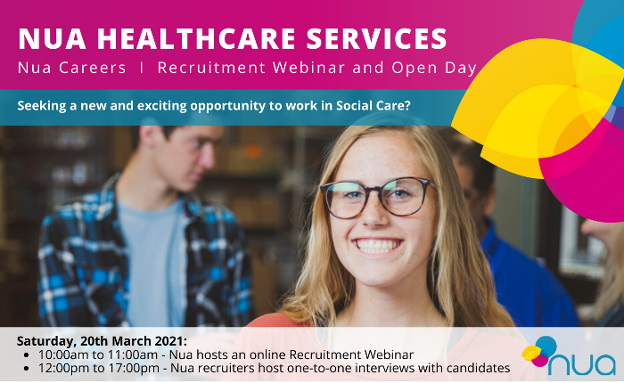 ANNOUNCEMENTS: Nua Healthcare announces Recruitment Webinar and Open Day - Saturday 20th March 2021